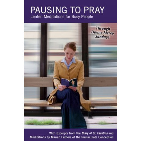 Pausing to Pray: Lenten Meditations for Busy People