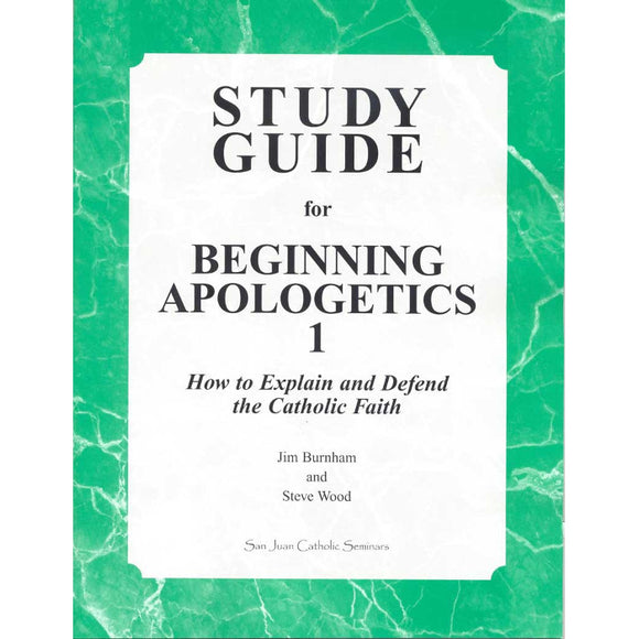Study Guide for Beginning Apologetics 1