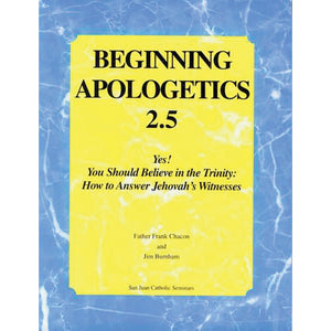 Beg. Apologetics 2.5: Jehovah's Witnesses Who Attack the Trinity