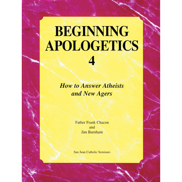Beginning Apologetics 4: How to Answer Atheists & New Agers