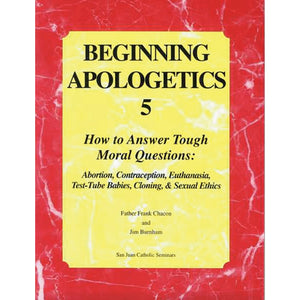 Beginning Apologetics 5: How to Answer Tough Moral Questions