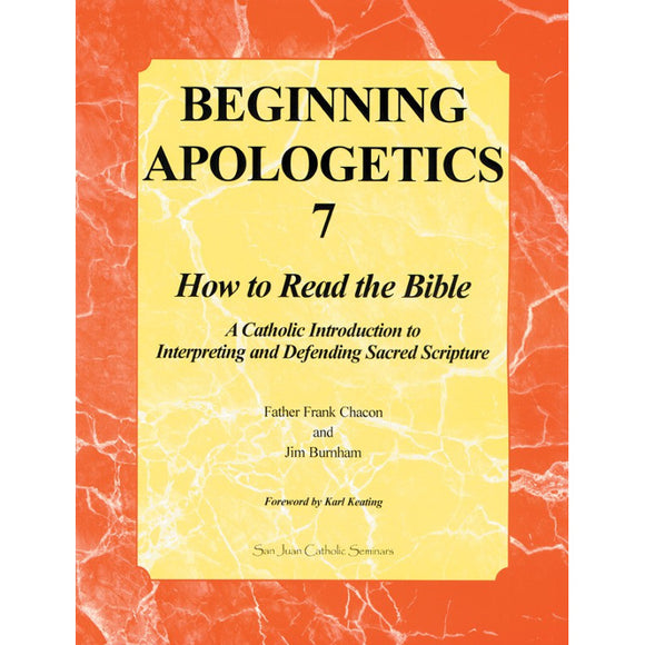 Beginning Apologetics 7: How to Read the Bible