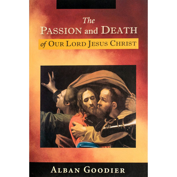The Passion and Death of Our Lord Jesus Christ