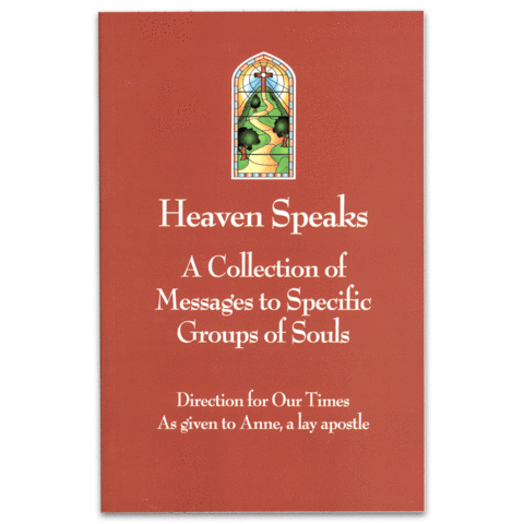 Heaven Speaks: A Collection of Messages to Specific Groups of Souls
