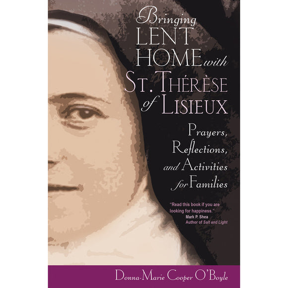 Bringing Lent Home with Therese of Liseux