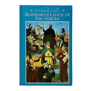 A Catholic Child's Illustrated Lives of the Saints