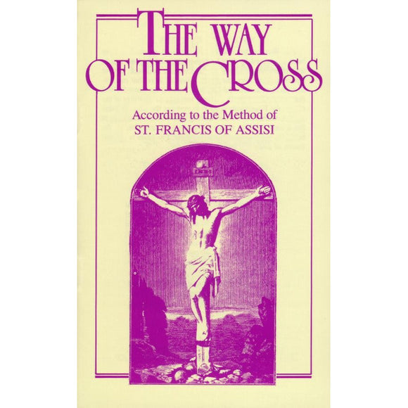 The Way of the Cross According to St. Francis of Assisi