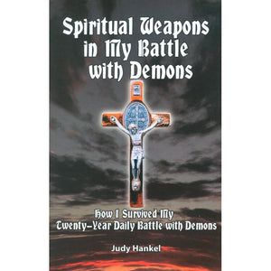 Spiritual Weapons in My Battle With Demons