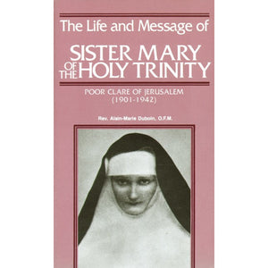 The Life and Message of Sister Mary of the Holy Trinity