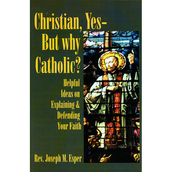 Christian, Yes but Why Catholic?