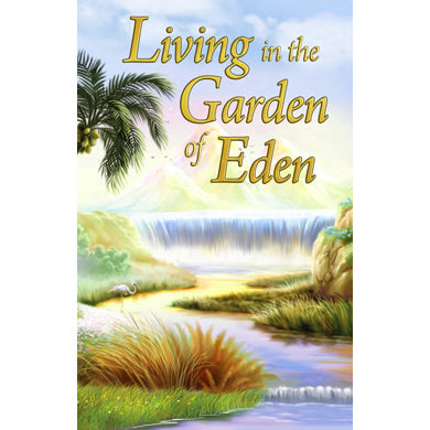 Living In the Garden of Eden