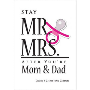 Stay Mr. & Mrs. After You're Mom & Dad