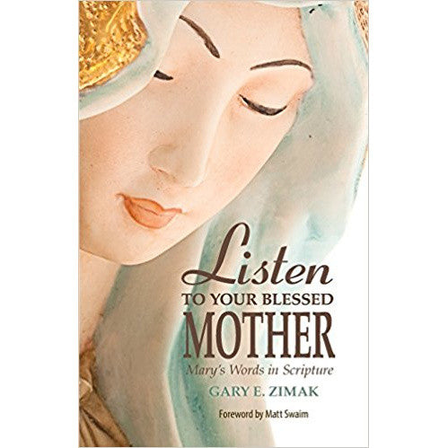 Listen to Your Blessed Mother