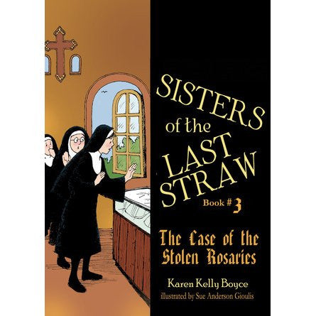 Sisters of the Last Straw: The Case of the Stolen Rosaries