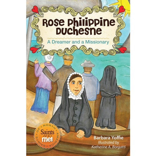 Rose Philippine Dechesne: A Dreamer and a Missionary
