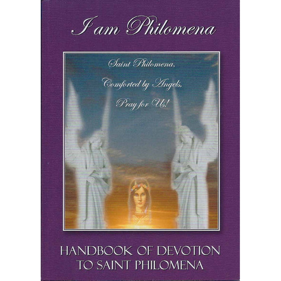I Am Philomena: Handbook of Devotion