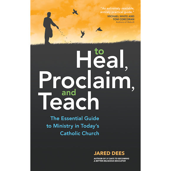 To Heal, Proclaim and Teach