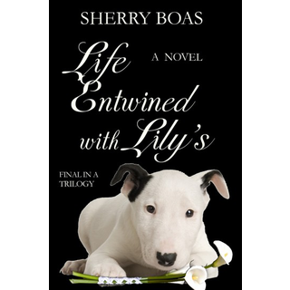 Life Entwined with Lily's: The Lily Trilogy Book 3