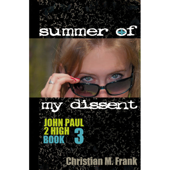 Summer of My Dissent: John Paul 2 High, Book 3