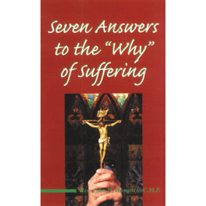 "Seven Answers to the ""Why"" of Suffering"