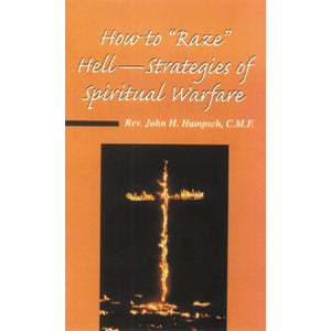 "How to ""Raze"" Hell: Strategies of Spiritual Warfare"