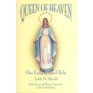 Queen of Heaven: Our Lady of Good Help