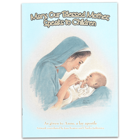 Mary, Our Blessed Mother Speaks to Children