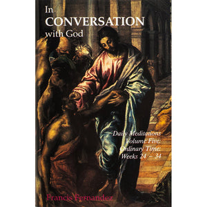 In Conversation with God 5: Ordinary Time Weeks 24-34