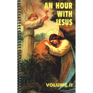 An Hour With Jesus: Volume II
