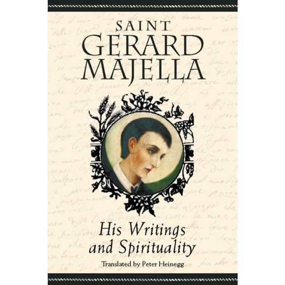 Saint Gerard Majella, His Writings and Spirituality