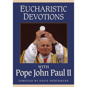 Eucharistic Devotions with Pope John Paul II