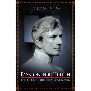 Passion for Truth: The Life of John Henry Newman
