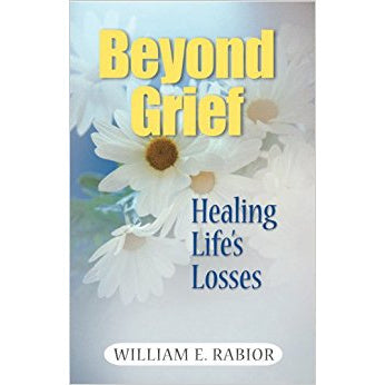 Beyond Grief: Healing Life's Losses