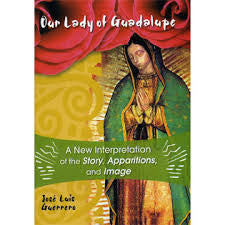 Our Lady of Guadalupe: A New Interpretation of the Story