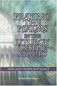 Praying the Psalms in the Liturgy of the Hours