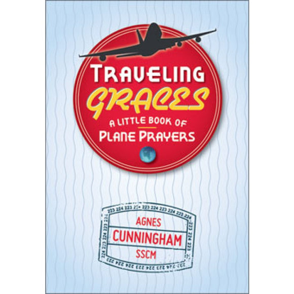Traveling Graces: A Little Book of Plane Prayers