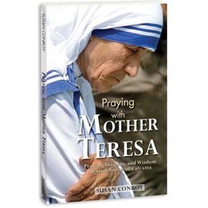 Praying with Mother Teresa