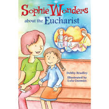 Sophie Wonders About Eucharist