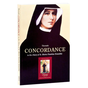 Thematic Concordance to the Diary of St. Maria Faustina