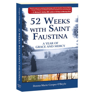 52 Weeks with Saint Faustina: A Year of Grace and Mercy