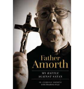 Father Amorth: My Battle Against Satan