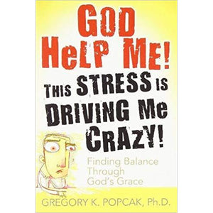 God Help Me: This Stress Is Driving Me Crazy