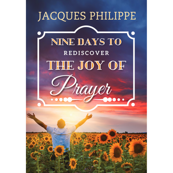 Nine Days to Rediscover the Joy of Prayer