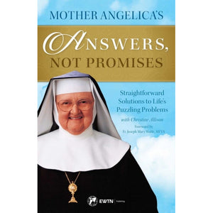Mother Angelica's Answers, Not Promises