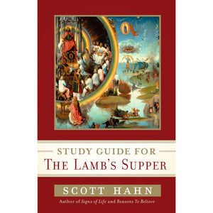Study Guide for The Lamb's Supper by Scott Hahn