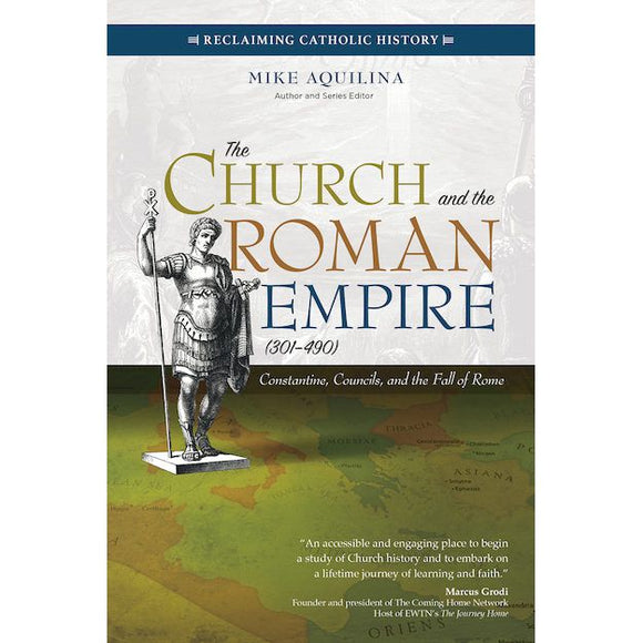 The Church and the Roman Empire (301 - 490)