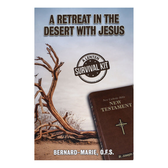 A Retreat in the Desert with Jesus: Lenten Survival Kit