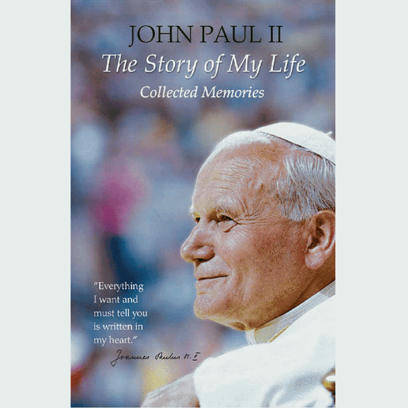 John Paul II: The Story of My Life Collected Memories