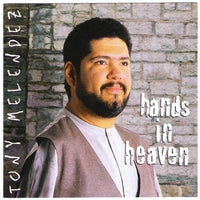 Hands in Heaven by Tony Melendez