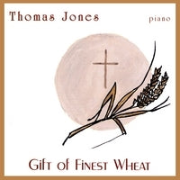 Gift of Finest Wheat by Thomas Jones